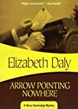 Daly, Elizabeth: Arrow Pointing Nowhere: Henry Gamadge #7