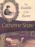 Shaw, Catherine: The Riddle of the River: Vanessa Weatherburn #4