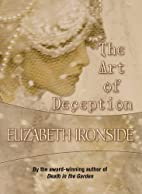 The Art of Deception by Elizabeth Ironside
