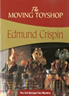 The Moving Toyshop: Gervase Fen #3 by Edmund…