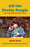 Gore, Ariel: All the Pretty People: Tales of Carob, Shame, and Barbie-Envy