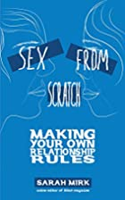 Sex From Scratch: Making Your Own…