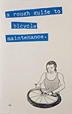A Rough Guide to Bicycle Maintenance by…