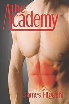 The Academy (A Boner Book) by James Higuchi