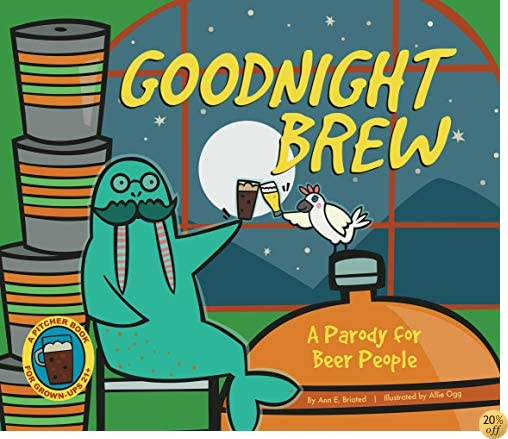 TGoodnight Brew: A Parody for Beer People