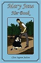 Mary Jane: Her Book by Clara Ingram Judson