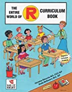The Entire World of R Curriculum Book by…