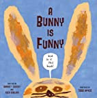 A Bunny is Funny (And So Is This Book!) by…