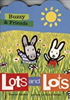 Buzzy & Friends: Lots and Lots (Buzzy &…