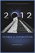 2012: Science or Superstition (The…