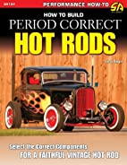 How to Build Period Correct Hot Rods…