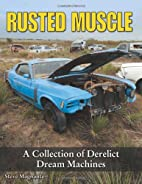 Rusted Muscle: A Collection of Derelict…