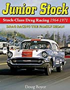 Junior Stock: Drag Racing the Family Sedan…