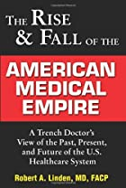 Rise and Fall of the American Medical…