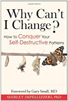 Why Can't I Change? How to Conquer Your…