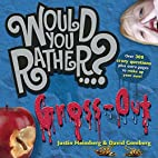 Would You Rather...?: Gross Out: Over 300…