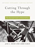 Jane L. David: Cutting Through the Hype: The Essential Guide to School Reform