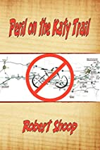 Peril on the Katy Trail by Robert Shoop