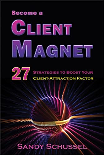 become-a-client-magnet-27-strategies-to-boost-your-client-attraction-factor