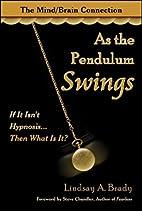 As the Pendulum Swings: If It Isn't…