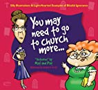 You May Need to Go to Church More... by Mat…