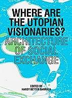 Where are the Utopian Visionaries?:…