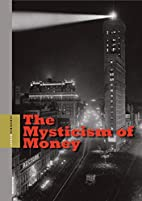 The Mysticism of Money by Andrew Hemingway