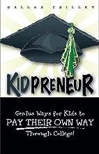 Kidpreneur--Genius Ways For Kids to Pay…