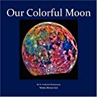 Our Colorful Moon: Beautiful Images to…