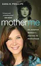 Mother Me: An Adopted Woman's Journey…