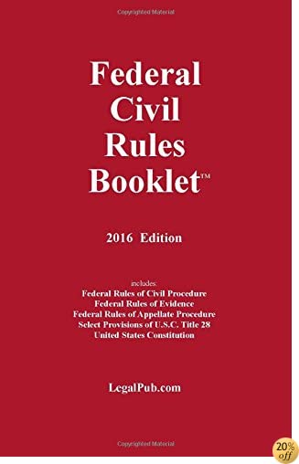 T2016 Federal Civil Rules Booklet (For Use With All Civil Procedure and Evidence Casebooks)