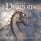 Book of Dragons by Patricia Saxton