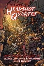 The Undead: Headshot Quartet (Four Zombie…