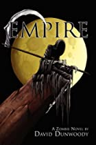 Empire: A Zombie Novel by David Dunwoody