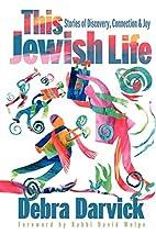 This Jewish Life by Debra B. Darvick