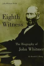 Eighth Witness: The Biography of John…