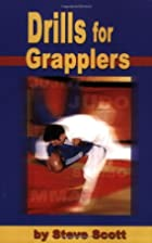 Drills for Grapplers: Training Drills And…
