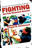Loren W. Christensen: How to Fight the Pain Resistant Attacker: Fighting drunks, dopers, the deranged and others who tolerate pain
