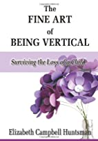 The Fine Art of Being Vertical: Surviving…