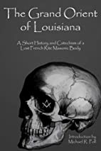 The Grand Orient Of Louisiana: A Short…