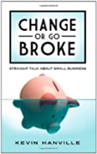 Change or Go Broke: Straight Talk About…
