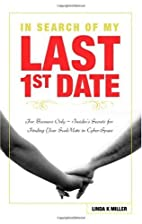 In Search of My Last 1st Date by Linda K.…