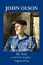 John Olson: My Story by Virginia Olson