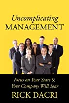 Uncomplicating Management: Focus on Your…