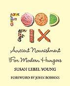 Food Fix: Ancient Nourishment for Modern…