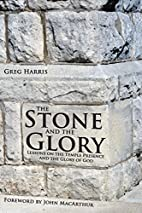 The Stone and the Glory: Lessons on the…