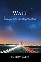 Wait: Waiting on God in a World that…