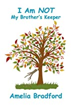 I Am Not My Brother's Keeper by Amelia…