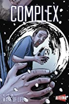 Complex: Vol. 1: Ways of Life by Michael…