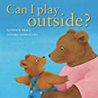 Can I Play Outside? by Mathew Price